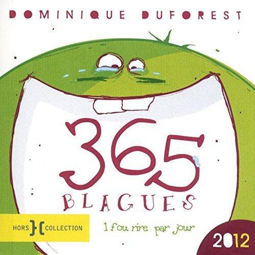 365 BLAGUES 2012 de DOMINIQUE DUFOREST (5 janvier 2012) Broché