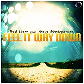 Paul Dave feat. Anna Montgomery-Feel It Way Down