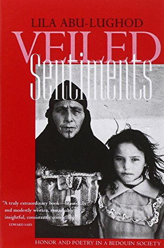 Veiled Sentiments: Honor and Poetry in a Bedouin Society: Updated with a New Preface