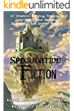Speculative Fiction: 167 Creative Writing Prompts to Jump-Start Your Fantasy, Steampunk, and Horror Stories (Writership Publications Writing Prompts Series Book 3)