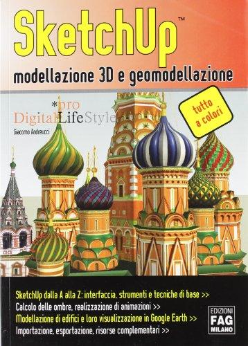 SketchUp: modellazione 3D e geomodellazione di Giacomo Andreucci