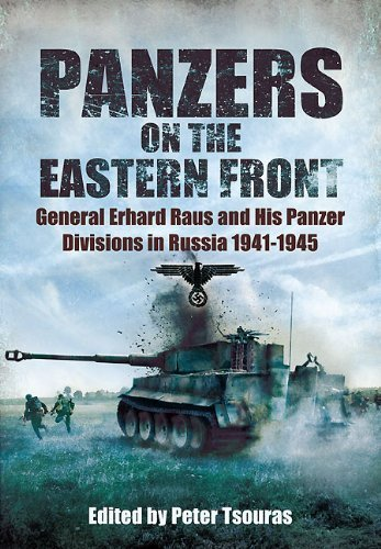Panzers on the Eastern Front: General Erhard Raus and His Panzer Divisions in Russia 1941-1945 (World War II German Debriefs) by Peter Tsouras (2011-06-16)