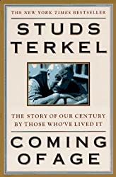 Coming of Age: The Story of Our Century by Those Who'Ve Lived It by Studs Terkel (1996-09-01)