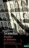 Purifier et détruire - Usages politiques des massacres et génocides par Semelin