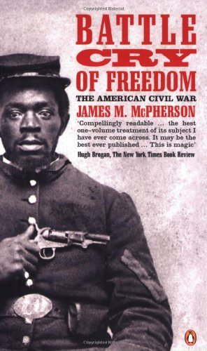 Battle Cry of Freedom: The Civil War Era (Penguin history) by James M. McPherson (1990-03-29)