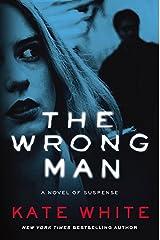 The Wrong Man: A Novel of Suspense Paperback