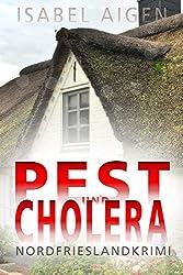 Pest und Cholera: Nordfriesland-Krimi (Mordfriesland 1) (German Edition)