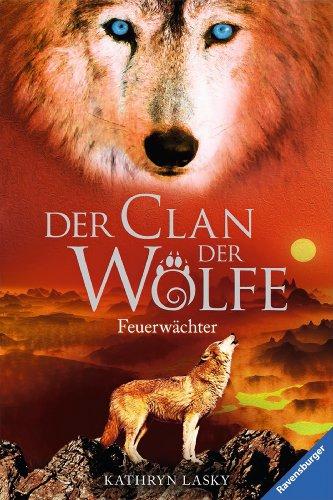 Der Clan der Wölfe 3: Feuerwächter -