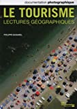 Le tourisme. Lectures géographies (Documentation photographique n° 8094)