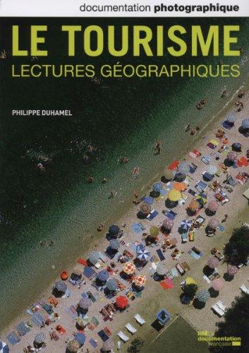 Le tourisme. Lectures géographies (Documentation photographique n° 8094) par Duhamel Philippe