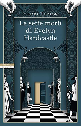 Le sette morti di Evelyn Hardcastle di [Turton, Stuart]
