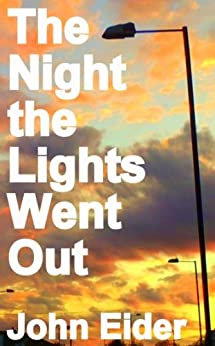 The Night the Lights Went Out (English Edition) par [Eider, John]