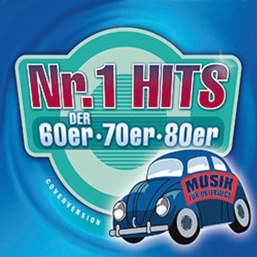 Nr. 1 Hits der 60er, 70er & 80er. Musik für Unterwegs 70