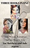 Time Travel/Mail-Order Bride Romance Series, Books 4 through 6: Sweet Time Travel Romances