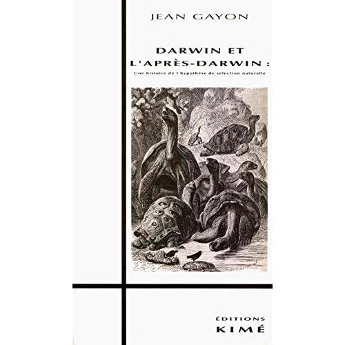 DARWIN ET L'APRÈS DARWIN: Une histoire de l'hypothèse de sélection naturelle (Histoire des idées, théorie politique et recherches en sciences sociales)