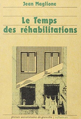 Temps des Rehabilitations (le)