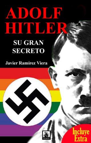 Adolf Hitler, su gran secreto (Incluye un capítulo de El crimen internacional)