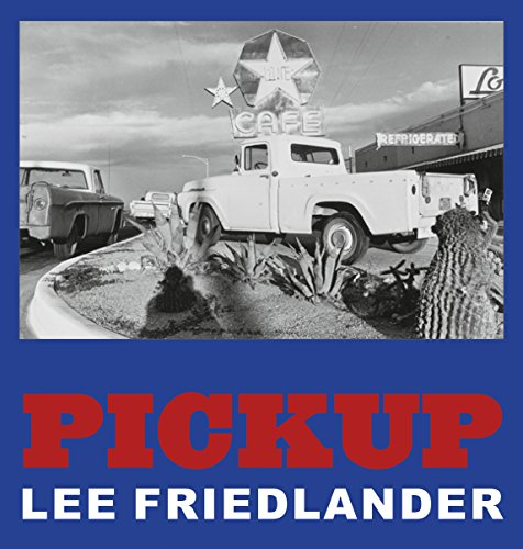 Lee Friedlander: Pickup por Lee Friedlander