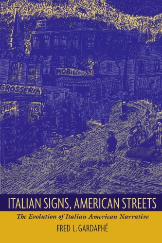 Italian Signs, American Streets: The Evolution of Italian American Narrative (New Americanists) (English Edition) -