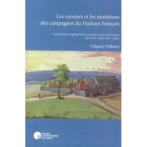 Les censiers et les mutations des campagnes du Hainaut français : La formation originale d'une structure socio-économique (fin XVIIe - début XIXe siècle)