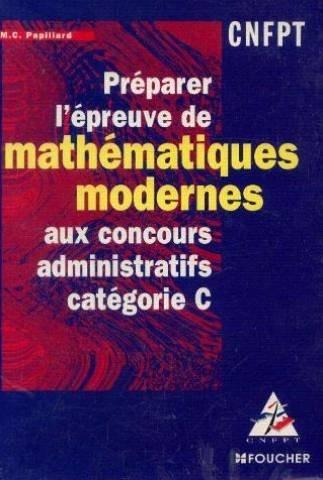 Préparer l'épreuve de mathématiques modernes aux concours administratifs : Catégorie C