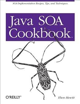 Java SOA Cookbook by [Hewitt, Eben]