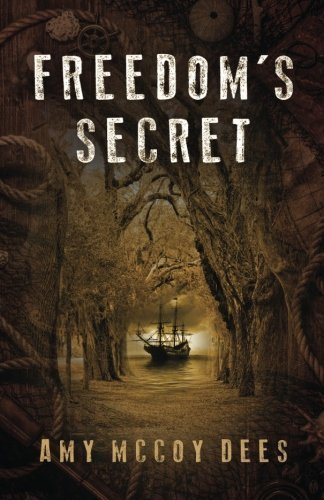 Freedom's Secret (Volume 1) by Amy McCoy Dees (2015-09-21)
