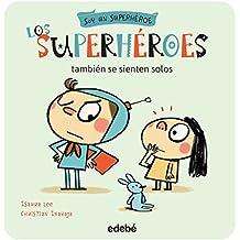 Los superhéroes también se sienten solos (Soy un Superhéroe)