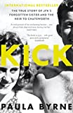 Kick: The True Story of Kick Kennedy, JFK's Forgotten Sister and the Heir to Chatsworth by Paula Byrne