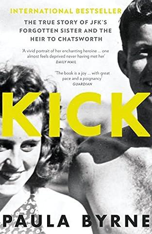 Kick: The True Story of Kick Kennedy, JFK's Forgotten Sister