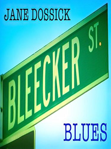 Jane Dossick Bleecker St. Blues (English Edition)