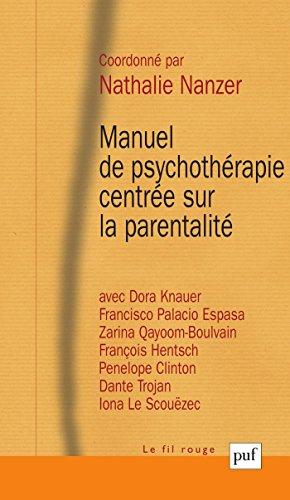Manuel de psychothérapie centrée sur la parentalité (Fil rouge (le)) par Nathalie Nanzer