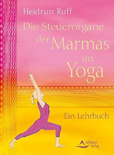 Die Steuerorgane der Marmas im Yoga: Ein Lehrbuch