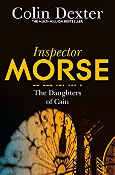 The Daughters of Cain (Inspector Morse Series Book 11) by [Dexter, Colin]