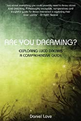 Are You Dreaming?: Exploring Lucid Dreams: A Comprehensive Guide