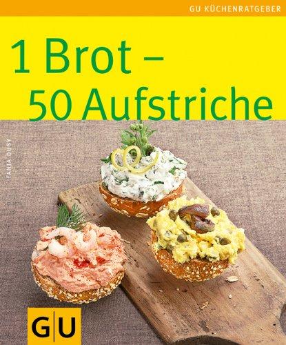 Preisvergleich Produktbild 1 Brot - 50 Aufstriche: Limitierte Treueausgabe