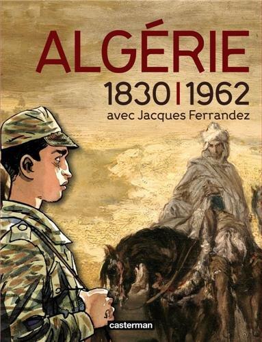 Algérie 1830-1962 avec Jacques Ferrandez