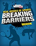 Breaking Barriers (Real Heroes of Sports)