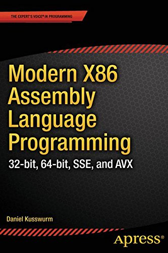 Modern X86 Assembly Language Programming: 32-bit, 64-bit, SSE, and AVX por Daniel Kusswurm