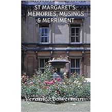 ST MARGARET'S: MEMORIES, MUSINGS & MERRIMENT