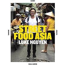 Street Food Asia: Saigon, Bangkok, Kuala Lumpur, Jakarta