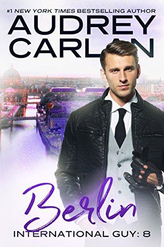 Berlin (International Guy Book 8) (English Edition) par [Carlan, Audrey]