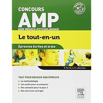 Concours Aide Médico-Psychologique Épreuves écrites et orale Le tout-en-un: AMP
