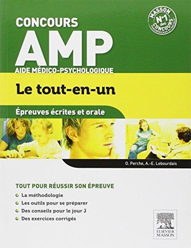 Concours Aide Médico-Psychologique Épreuves écrites et orale Le tout-en-un: AMP par Olivier Perche