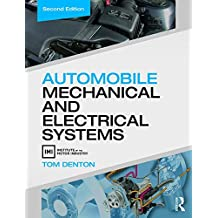 Automobile Mechanical and Electrical Systems, Second Edition: Automobile Mechanical and Electrical Systems