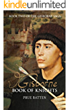 Gisborne: Book of Knights (The Gisborne Saga 2)