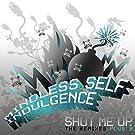 Shut Me Up (the Remixes+3)