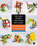 The LEGO Power Functions Idea Book,  Vol. 1: Machines and Mechanisms (Lego Power Functions Idea Bk...