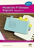 Mündliche Prüfungen Englisch - Klasse 5-7: Von der Vorbereitung bis zur Bewertung: Leitfaden und Material für 6 Leistungskontrollen