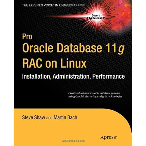 Pro Oracle Database 11g RAC on Linux (Expert's Voice in Oracle) by Martin Bach (2010-09-30)
